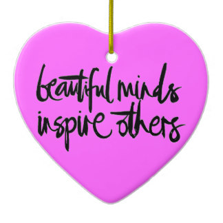 beautiful_minds_inspire_others_motivational_quote_ceramic_heart_decoration-r45fbf498472a48b183be6f0c4687b14e_x7s21_8byvr_324