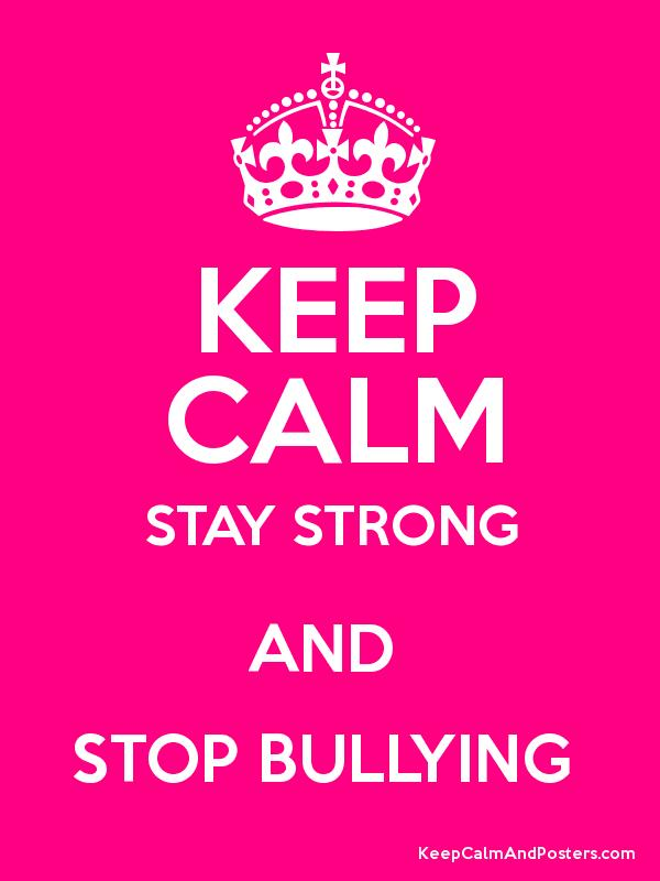KEEP CALM & STOP BULLY